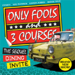 Only Fools & 3 Courses Comedy Dining – The Sequel on Saturday 10th June 2017