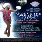 Christmas Show: Around the World in 80 Days at Silver Blades Ice Rink – Tuesday 5th December 2017