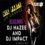 Nye – UK Garage DJ HAZEE – 30th & 31st December 2017
