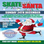 Skate with Santa at Planet Ice Gillingham – Sunday 24 December 2017