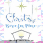 """Christmas Eve Service """"Born For More"""" at Village Hotel Maidstone – Sunday 24 December 2017"""