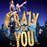 Crazy for You at Marlowe Theatre – 16th to 20th January 2018
