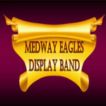 Medway Eagles Marching Display Band Fund raiser at Parkwood Community Centre – Sunday 11th March 2018