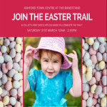 Easter Celebrations in Ashford Town Centre – Saturday 31st March 2018