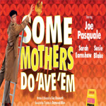 Some Mothers Do 'Ave 'Em – The Orchard Theatre – 8th to 12th May 2018