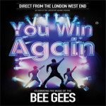 You Win Again – Celebrating the Music of the Bee Gees  on Sunday 22 April 2018
