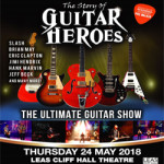 The Story Of Guitar Heroes at Leas Cliff Hall – Thursday 24th May 2018