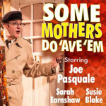 Some Mothers Do 'Ave 'Em at Assembly Hall Theatre – 29th May to 2nd June 2018