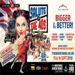 Salute to the '40s at The Historic Dockyard Chatham – 15th to 16th September 2018