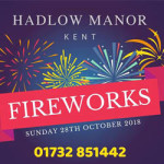 Firework Night 2018 at Hadlow Manor Hotel – Sunday 28th October