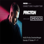 Friction 'Connections' Album Tour with Special Guest Dimension – 13th October 2018