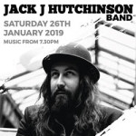 Jack J Hutchinson Band Plus Support at The Albion Ashford – Saturday 26th January 2019